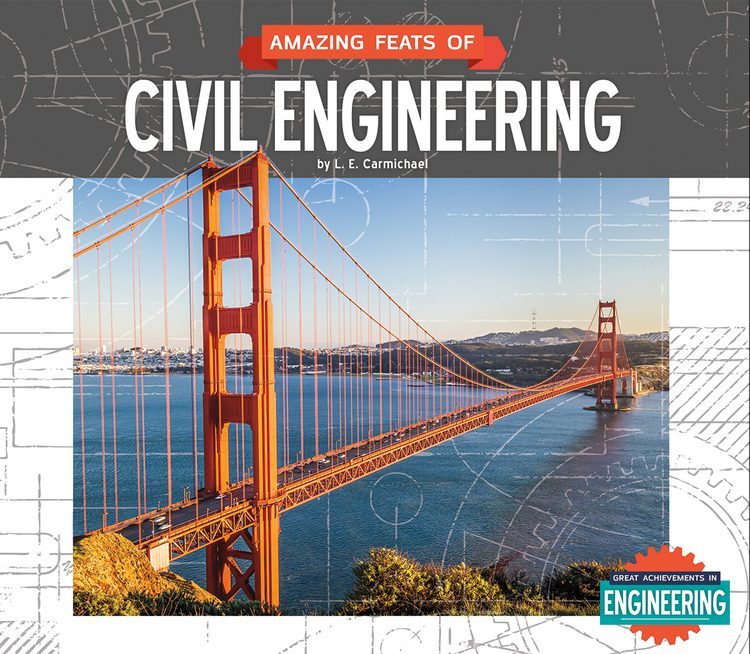 Amazing Feats of Civil Engineering by L.E. Carmichael - Front Cover