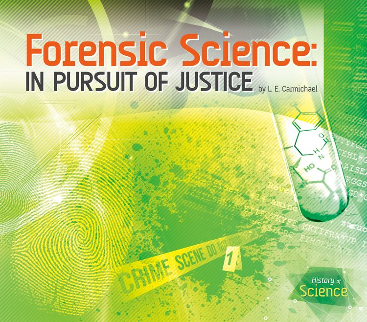 Forensic Science: In Pursuit of Justice by L.E. Carmichael - Front Cover