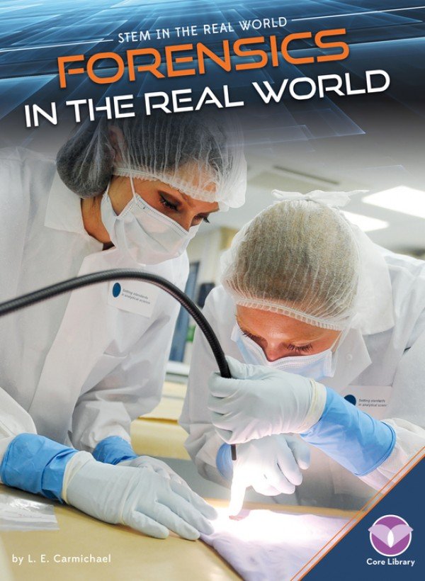 Forensics in the Real World by L.E. Carmichael - Front Cover