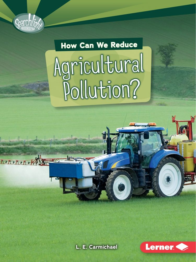 How Can We Reduce Agricultural Pollution? by L.E. Carmichael - Front Cover