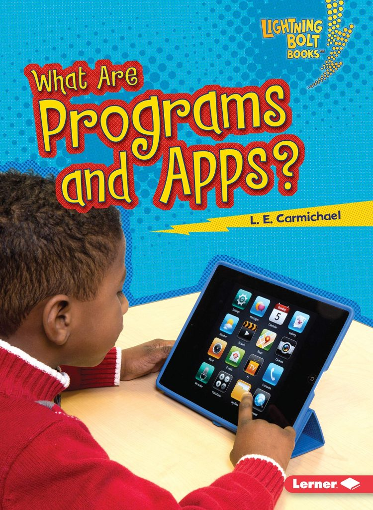 What Are Programs and Apps? by L.E. Carmichael - Front Cover