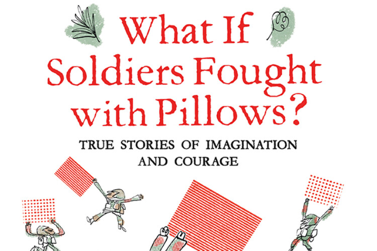 Cover of What if Soldiers Fought with Pillows by Heather Camlot