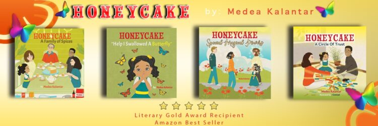 Honeycake books by Medea Kalantar