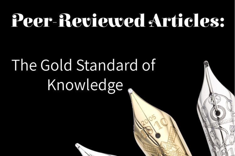 Peer reviewed articles are the gold standars