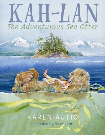 Kah-Lan: The Adventurous Sea Otter by Karen Autio