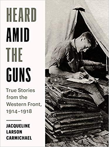 Heard Amid the Guns, by Jaqueline Carmichael