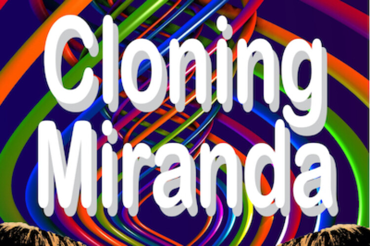 Cloning Miranda by Carol Matas