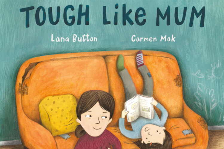 Picture Book, Tough Like Mum, by Lana Button